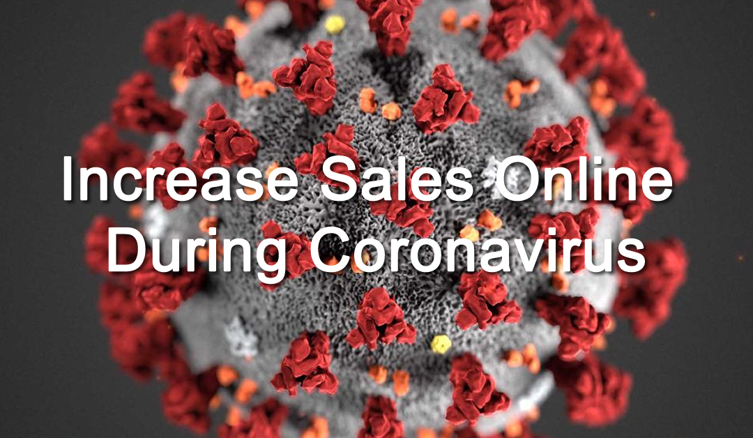 Bricks and Clicks: Increase Sales Online During Coronavirus